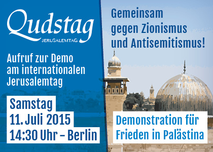 Aufruf zur Qudstag Demonstration am internationalen Jerusalemtag – Samstag, 11. Juli 2015, 14:30 Uhr