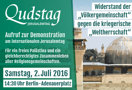 Aufruf zur Qudstag Demonstration am internationalen Jerusalemtag – Samstag, 02. Juli 2016