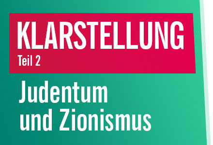 Klarstellung – Judentum und Zionismus