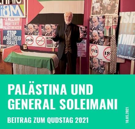 Palästina und General Soleimani (de/en) – Beitrag zum Qudstag 2021
